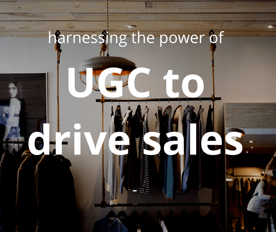 ugc to drive sales